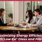 Maximizing Energy Efficiency With Low-E4® Glass and Fibrex®