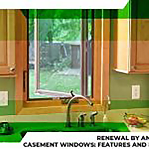 Renewal by Andersen® Casement Windows: Features and Benefits