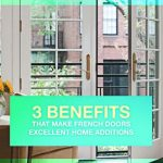 3 Benefits That Make French Doors Excellent Home Additions